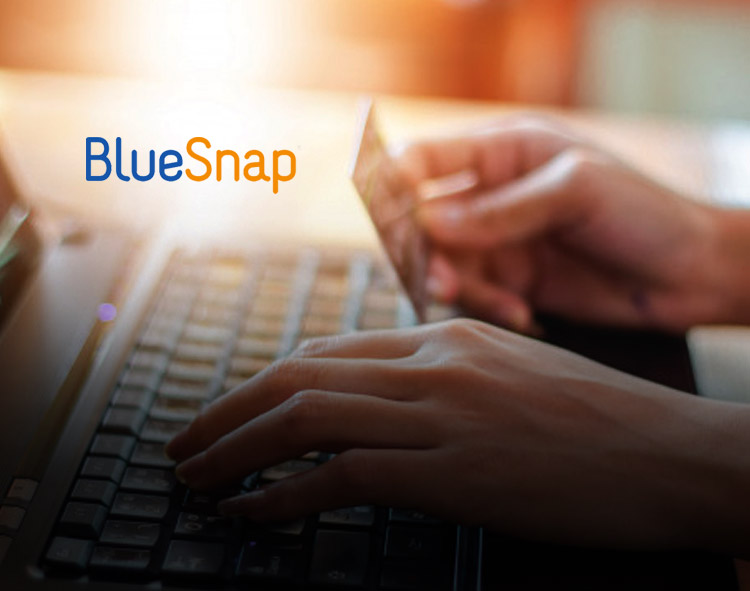BlueSnap Expands Global Operations With New European Headquarters and Appointment of EU Board
