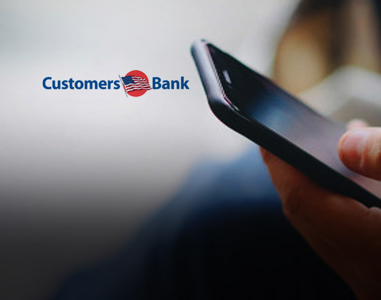 """Customers Bank Preserves Estimated 1 Million Jobs Across America; Originating over 80,000 PPP Loans; Supports Local Communities with Charitable Grants; Protects Team Members and Clients; Celebrates """"Financial First Responders"""" Holiday"""