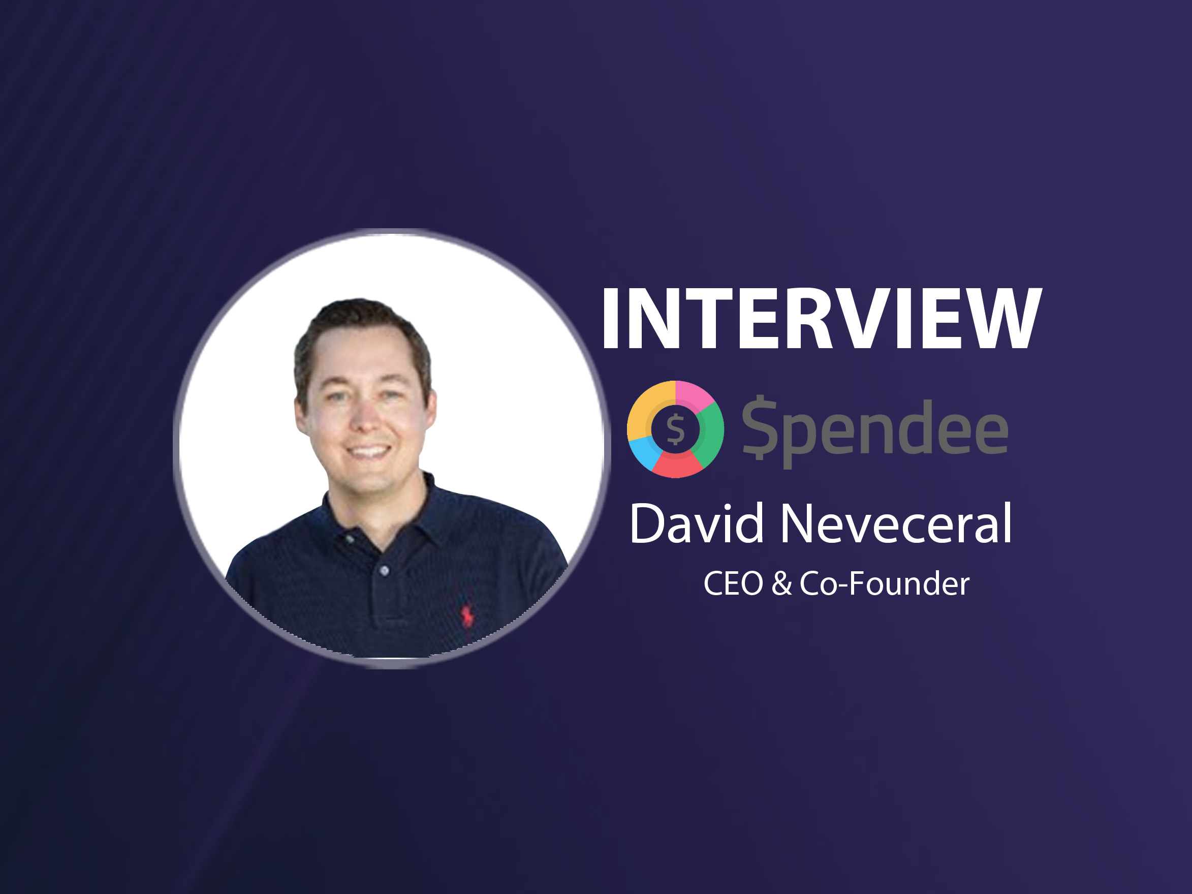 GlobalFintechSeries Interview with David Neveceral, CEO & Co-founder at Spendee