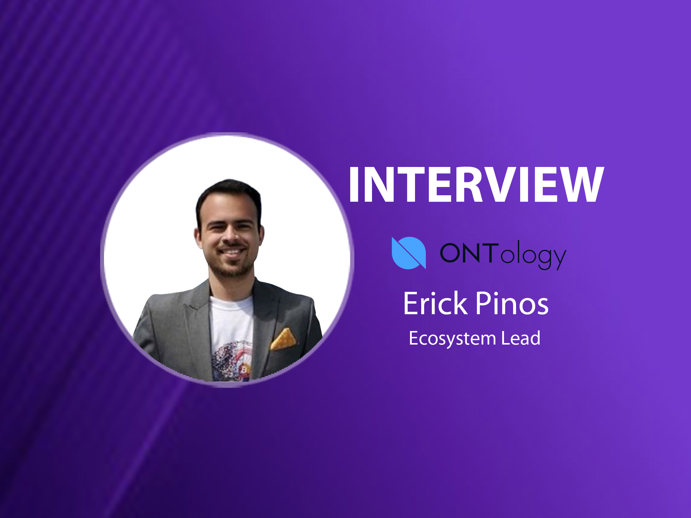 GlobalFintechSeries Interview with Erick Pinos, Ecosystem Lead at Ontology