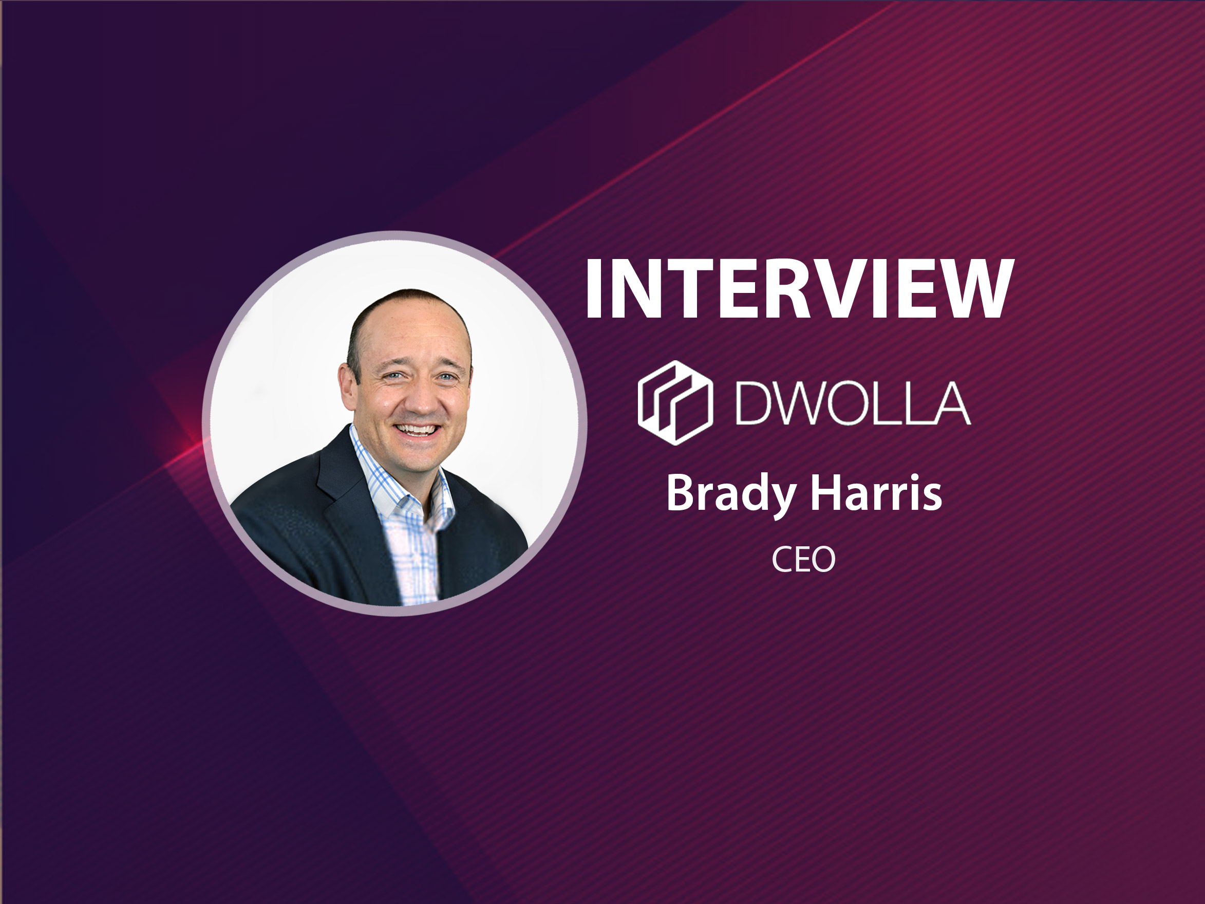 GlobalFintechSeries Interview with Brady Harris, CEO at Dwolla