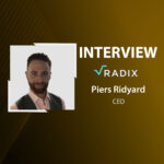 GlobalFintechSeries Interview with Piers Ridyard, CEO of Radix