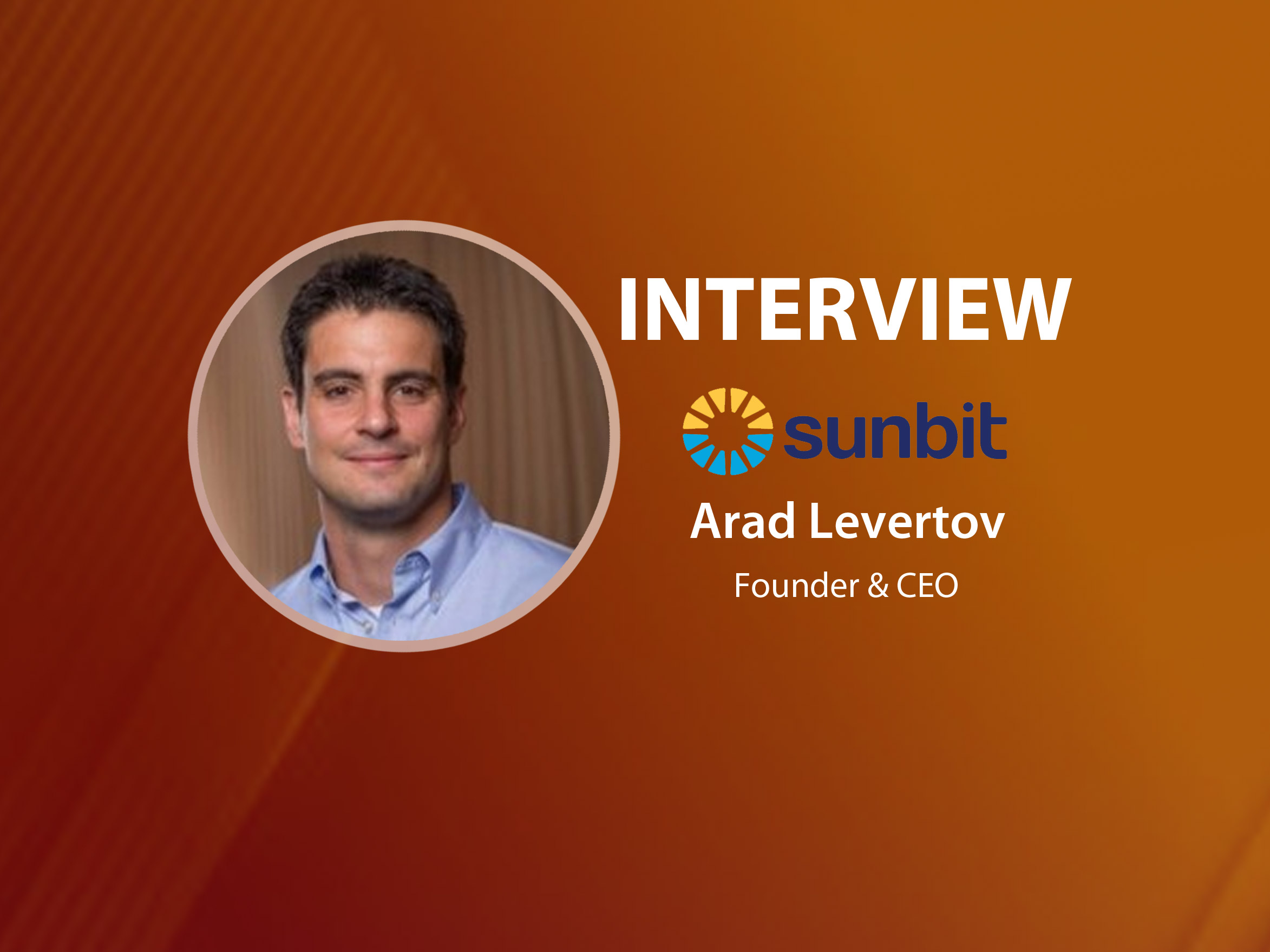 GlobalFintechSeries Interview with Arad Levertov, Founder & CEO at Sunbit