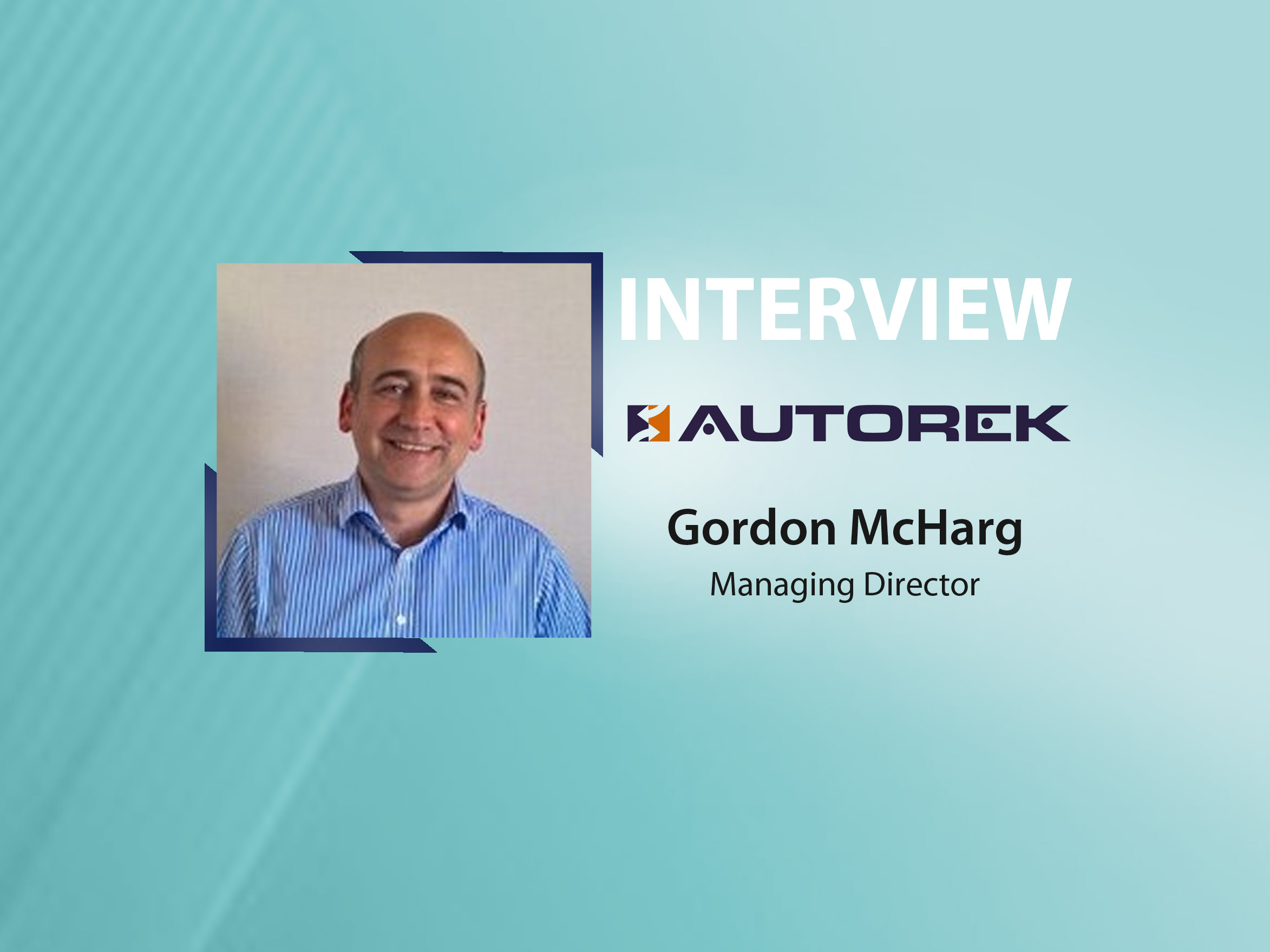GlobalFintechSeries Interview with Gordon McHarg, Managing Director at AutoRek