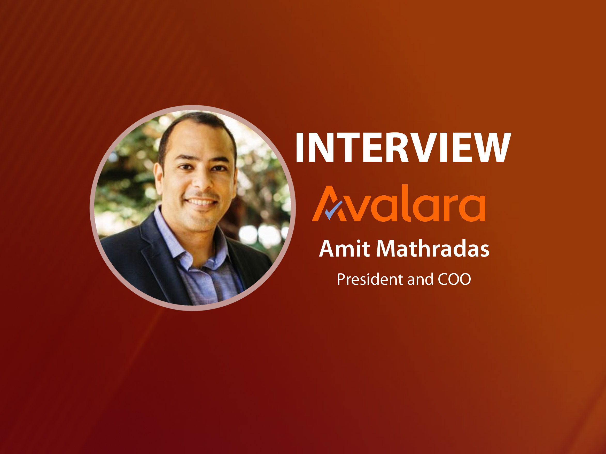 GlobalFintechSeries Interview with Amit Mathradas, President and COO at Avalara