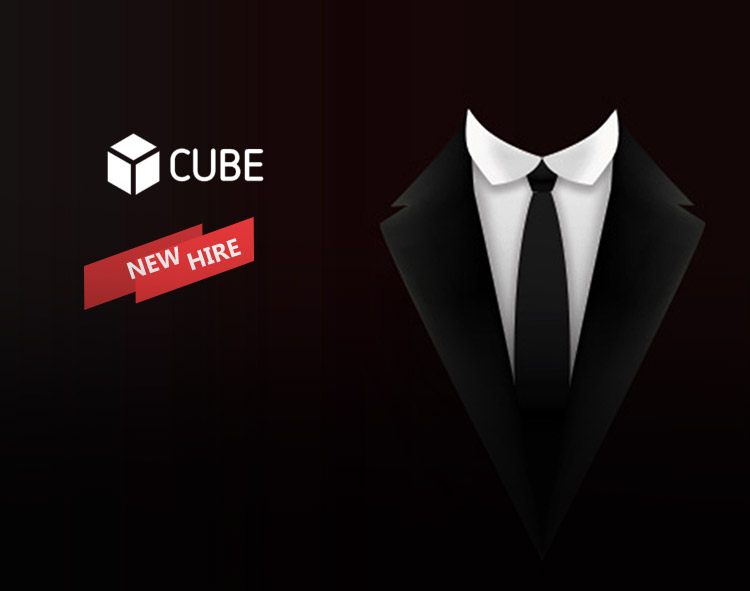 CUBE Appoints New Chief Marketing Officer and Head of Sales for EMEA