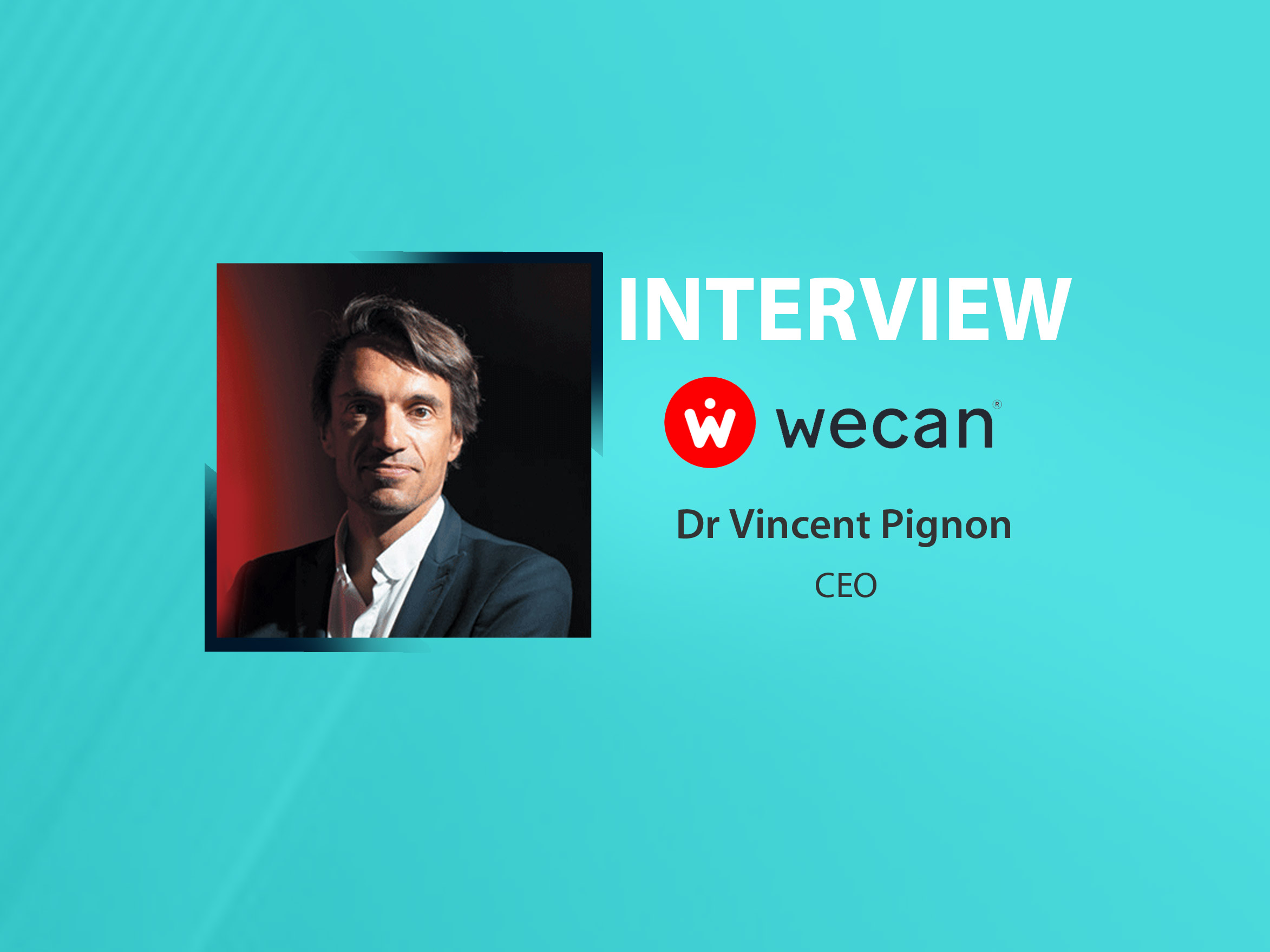 GlobalFintechSeries Interview with Dr. Vincent Pignon, CEO at Wecan Group