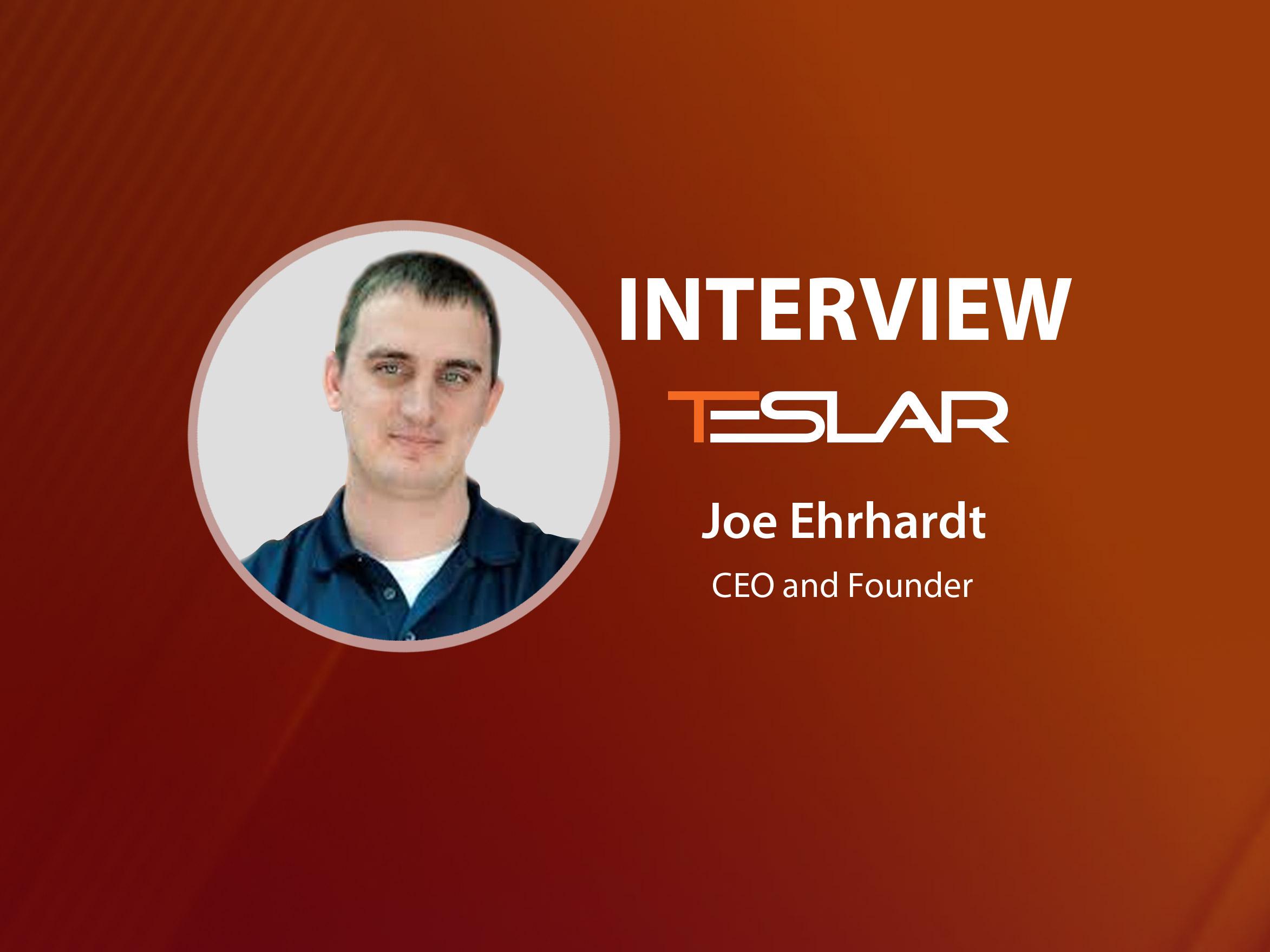 GlobalFintechSeries Interview with Joe Ehrhardt, CEO & Founder at Teslar Software