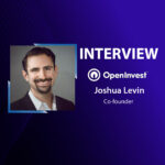GlobalFintechSeries Interview with Joshua Levin, Co-founder at OpenInvest