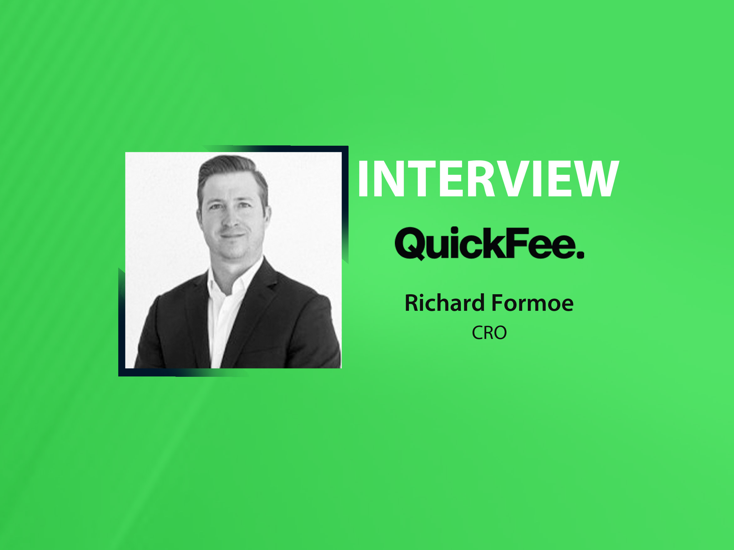 GlobalFintechSeries Interview with Richard Formoe, Chief Revenue Officer at QuickFee