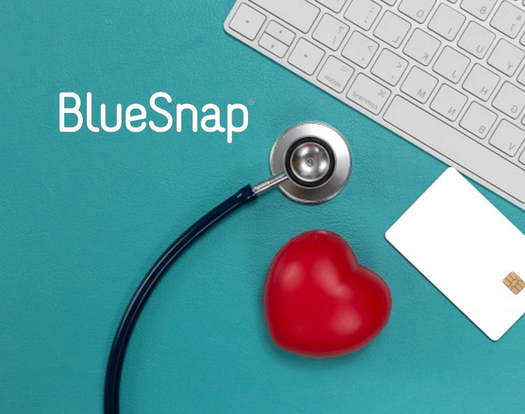 BlueSnap Revolutionizes Healthcare Payments With Speed And Simplicity