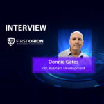 GlobalFintechSeries Interview with Donnie Gates, SVP, Business Development at First Orion