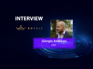 GlobalFintechSeries Interview with Giorgio Andrews, Chief Executive Officer at Royale Finance