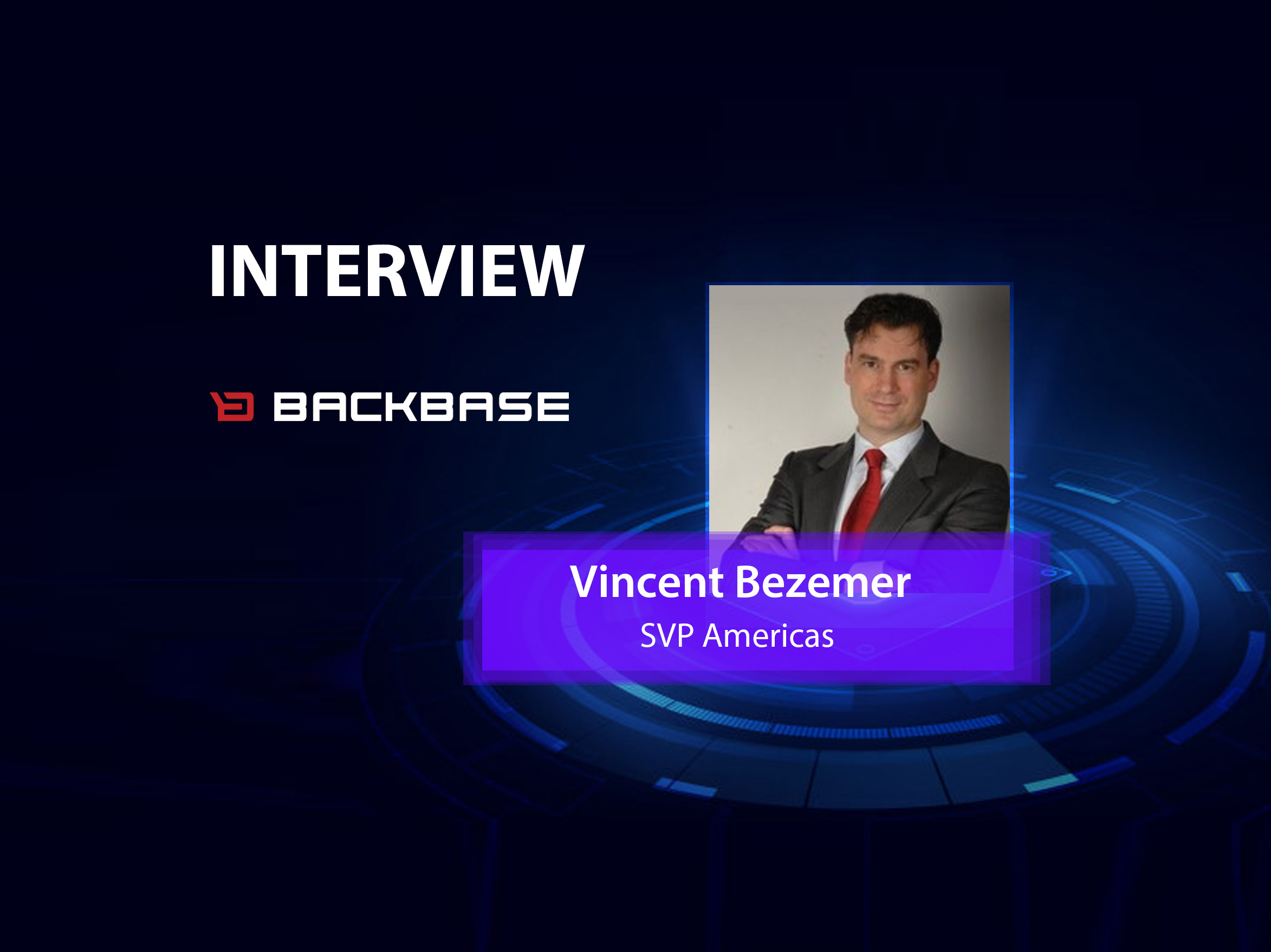 GlobalFintechSeries Interview with Vincent Bezemer, SVP Americas, Backbase